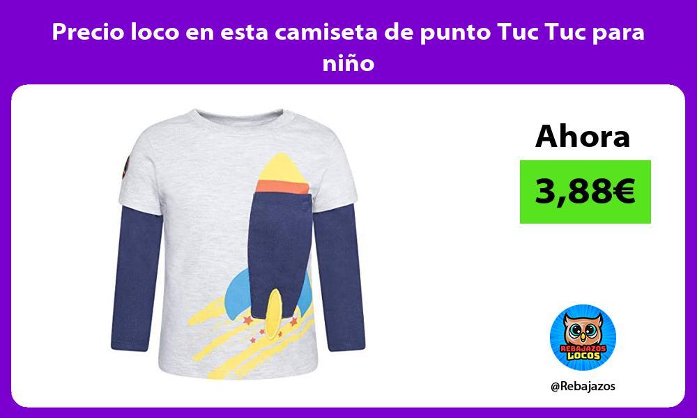 Precio loco en esta camiseta de punto Tuc Tuc para nino