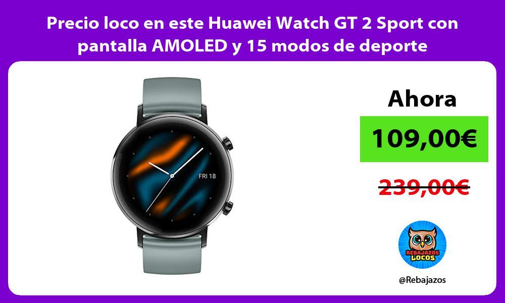 Precio loco en este Huawei Watch GT 2 Sport con pantalla AMOLED y 15 modos de deporte
