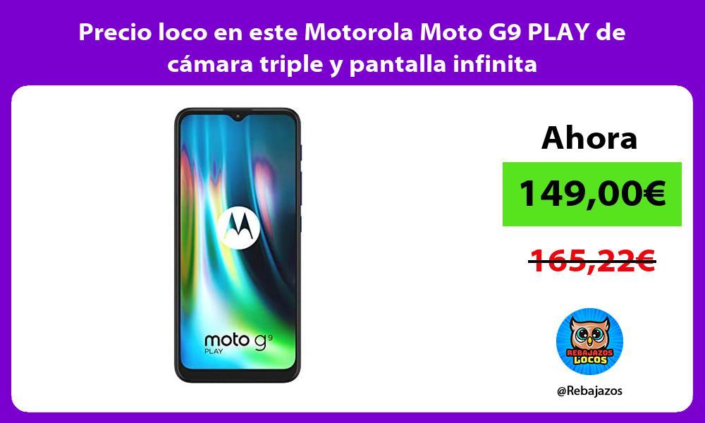 Precio loco en este Motorola Moto G9 PLAY de camara triple y pantalla infinita