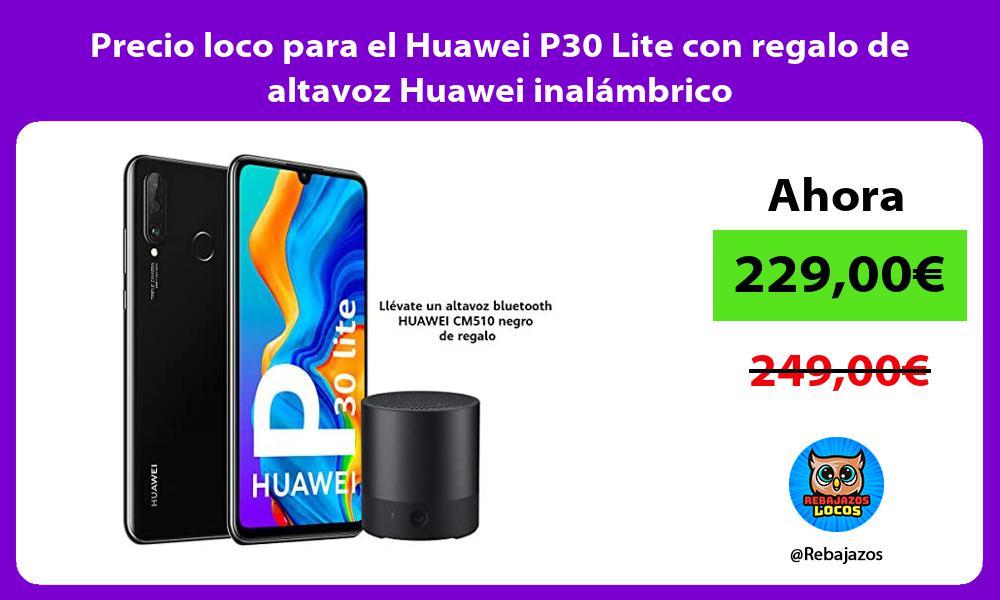 Precio loco para el Huawei P30 Lite con regalo de altavoz Huawei inalambrico