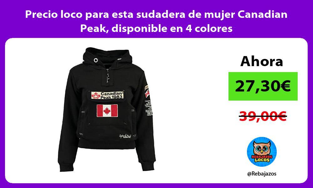 Precio loco para esta sudadera de mujer Canadian Peak disponible en 4 colores