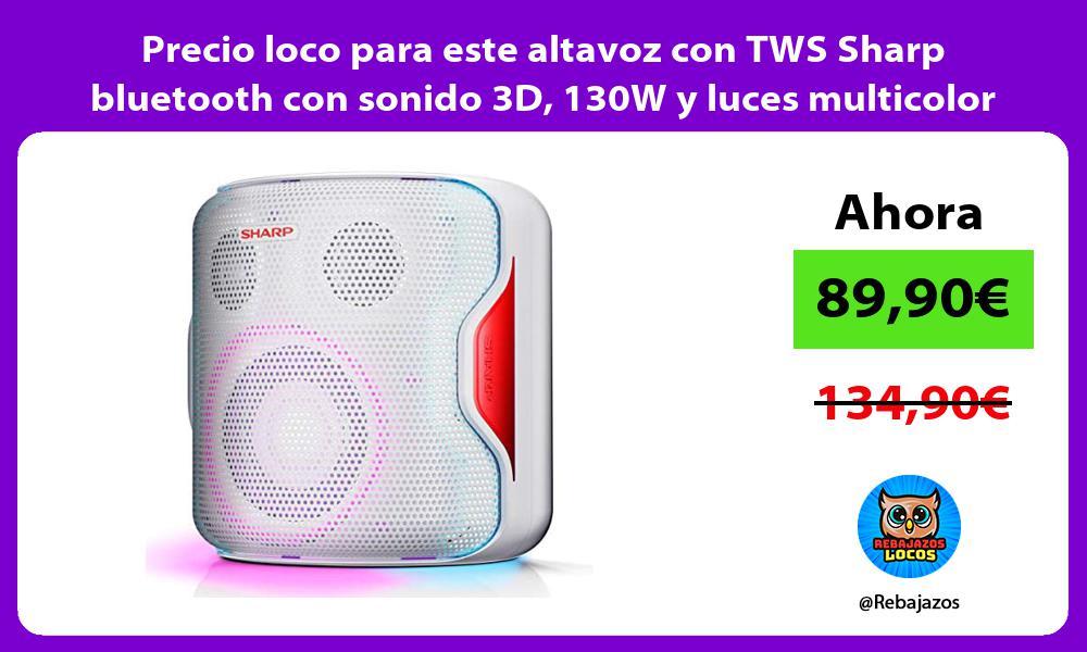 Precio loco para este altavoz con TWS Sharp bluetooth con sonido 3D 130W y luces multicolor