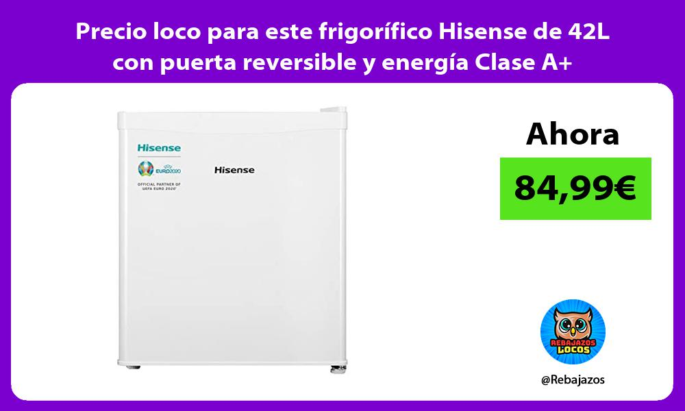 Precio loco para este frigorifico Hisense de 42L con puerta reversible y energia Clase A