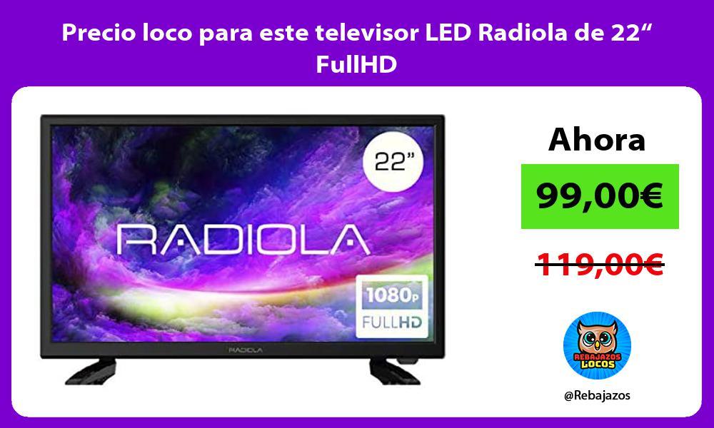 Precio loco para este televisor LED Radiola de 22 FullHD