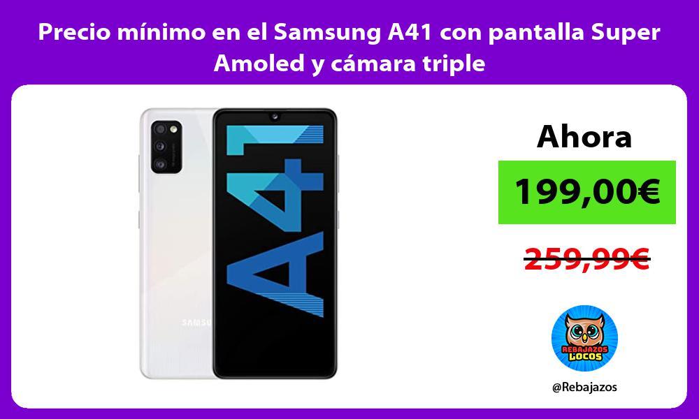 Precio minimo en el Samsung A41 con pantalla Super Amoled y camara triple