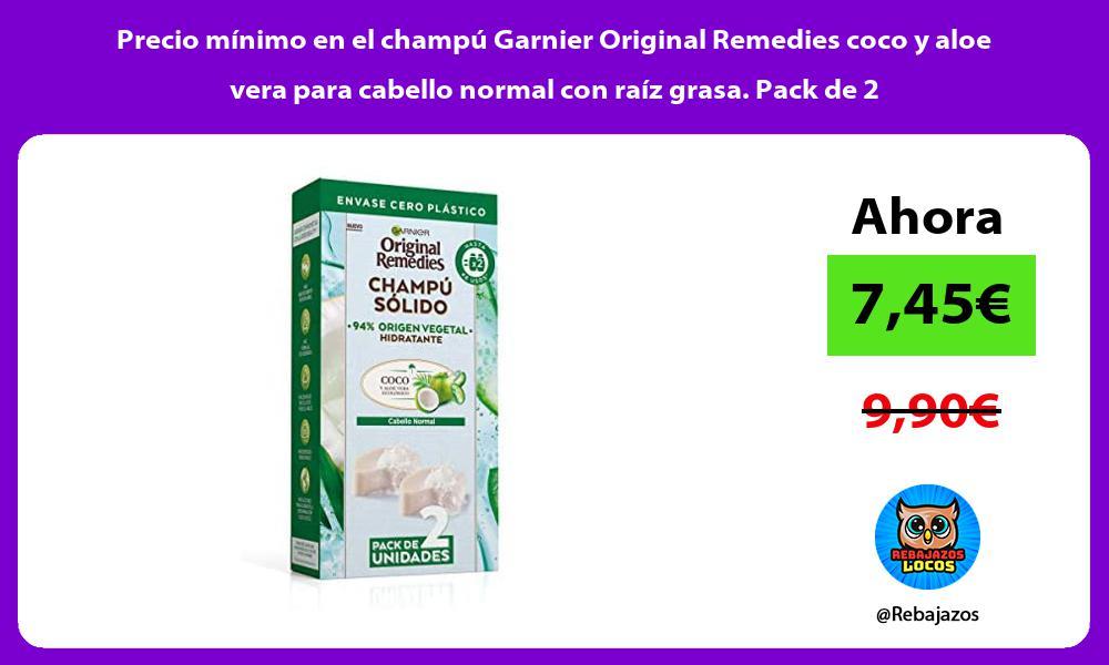 Precio minimo en el champu Garnier Original Remedies coco y aloe vera para cabello normal con raiz grasa Pack de 2