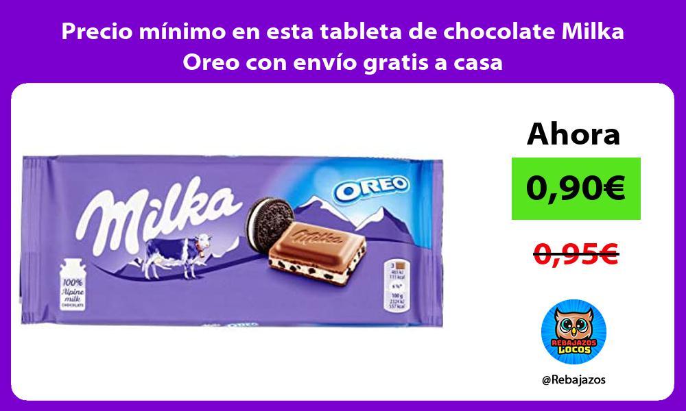 Precio minimo en esta tableta de chocolate Milka Oreo con envio gratis a casa