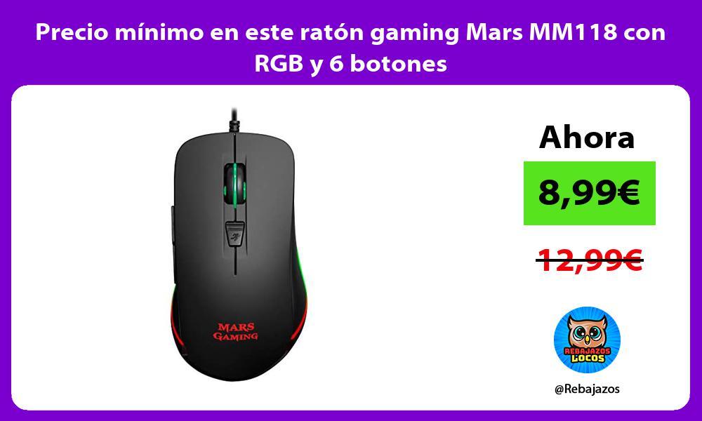 Precio minimo en este raton gaming Mars MM118 con RGB y 6 botones