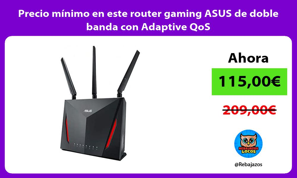 Precio minimo en este router gaming ASUS de doble banda con Adaptive QoS