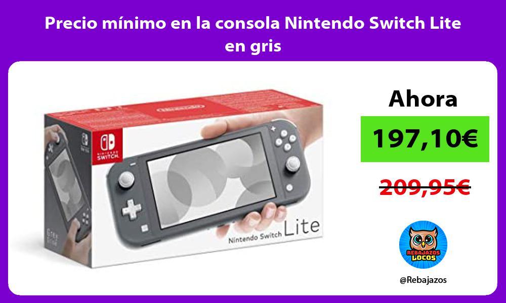 Precio minimo en la consola Nintendo Switch Lite en gris