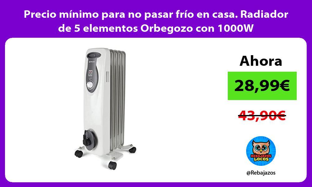 Precio minimo para no pasar frio en casa Radiador de 5 elementos Orbegozo con 1000W