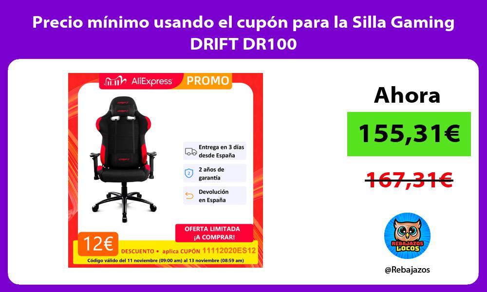 Precio minimo usando el cupon para la Silla Gaming DRIFT DR100