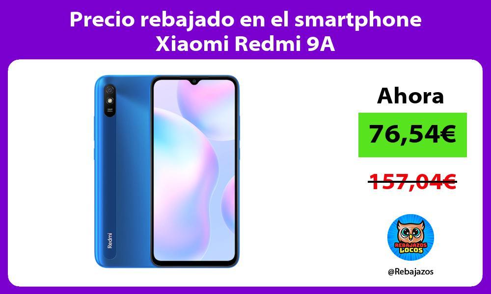 Precio rebajado en el smartphone Xiaomi Redmi 9A