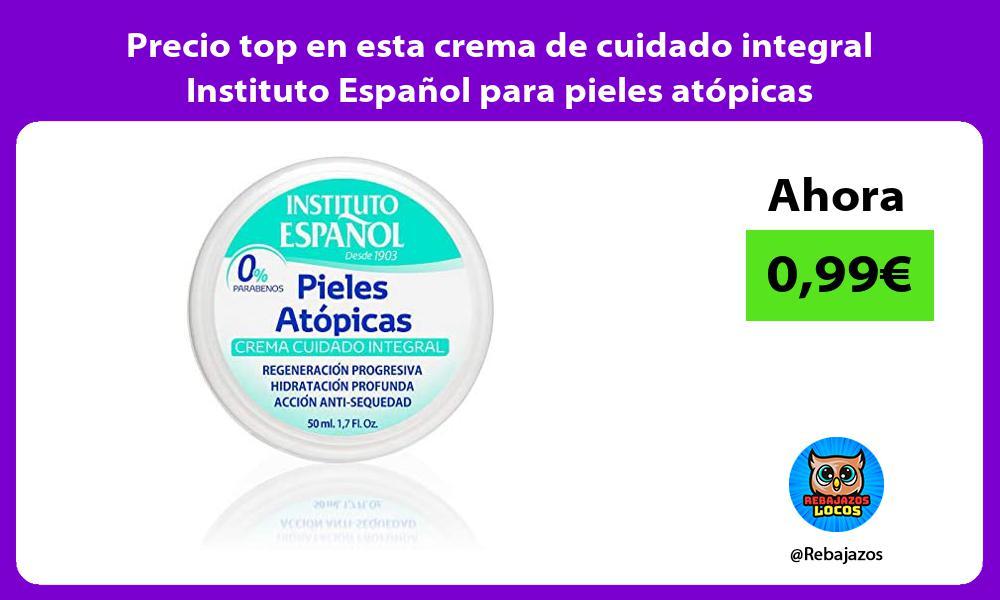 Precio top en esta crema de cuidado integral Instituto Espanol para pieles atopicas