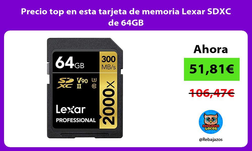 Precio top en esta tarjeta de memoria Lexar SDXC de 64GB
