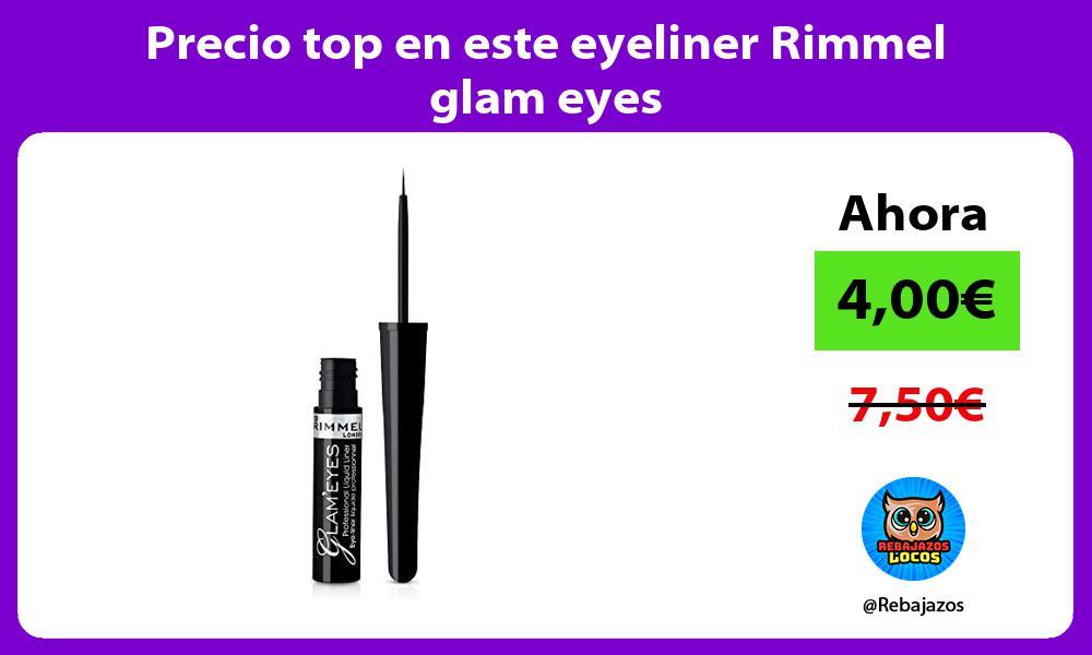 Precio top en este eyeliner Rimmel glam eyes