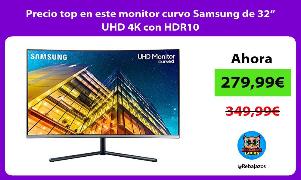 Precio top en este monitor curvo Samsung de 32 UHD 4K con HDR10