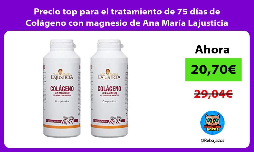 Precio top para el tratamiento de 75 dias de Colageno con magnesio de Ana Maria Lajusticia