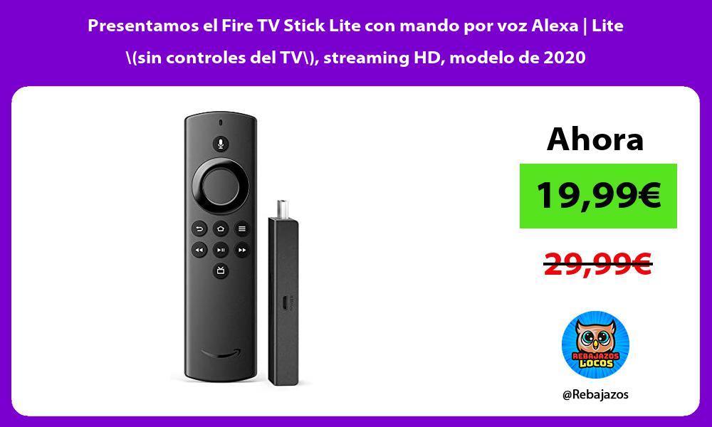 Presentamos el Fire TV Stick Lite con mando por voz Alexa Lite sin controles del TV streaming HD modelo de 2020