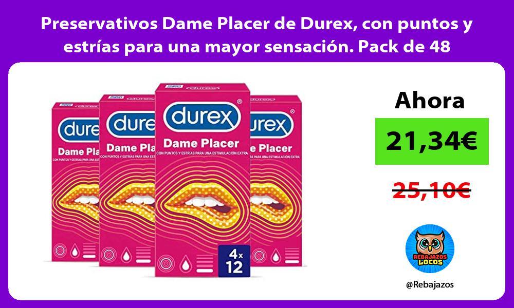 Preservativos Dame Placer de Durex con puntos y estrias para una mayor sensacion Pack de 48