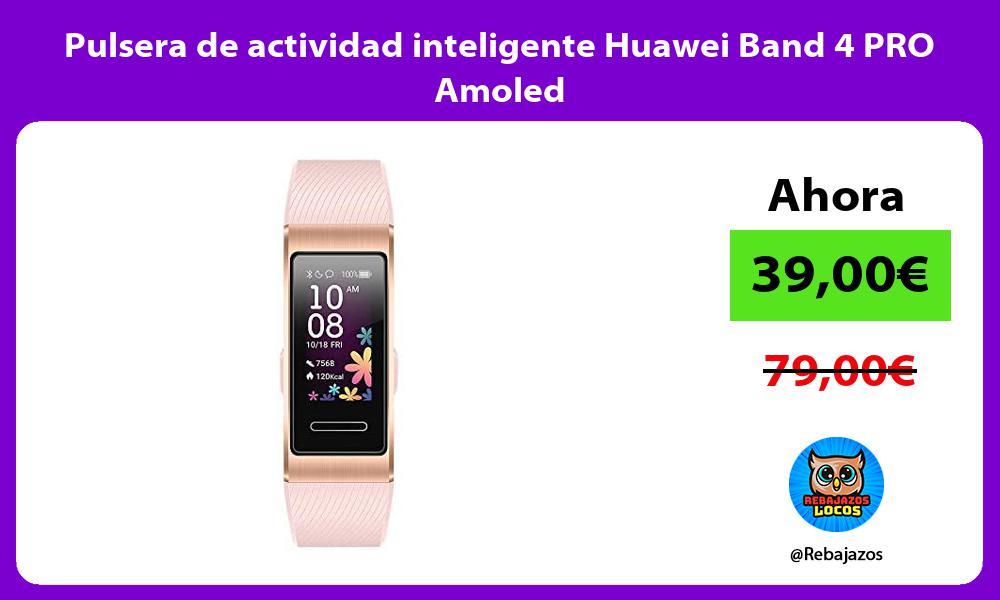 Pulsera de actividad inteligente Huawei Band 4 PRO Amoled
