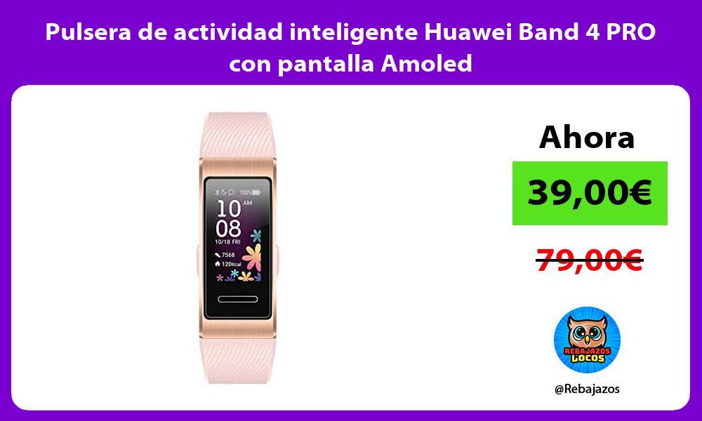 Pulsera de actividad inteligente Huawei Band 4 PRO con pantalla Amoled