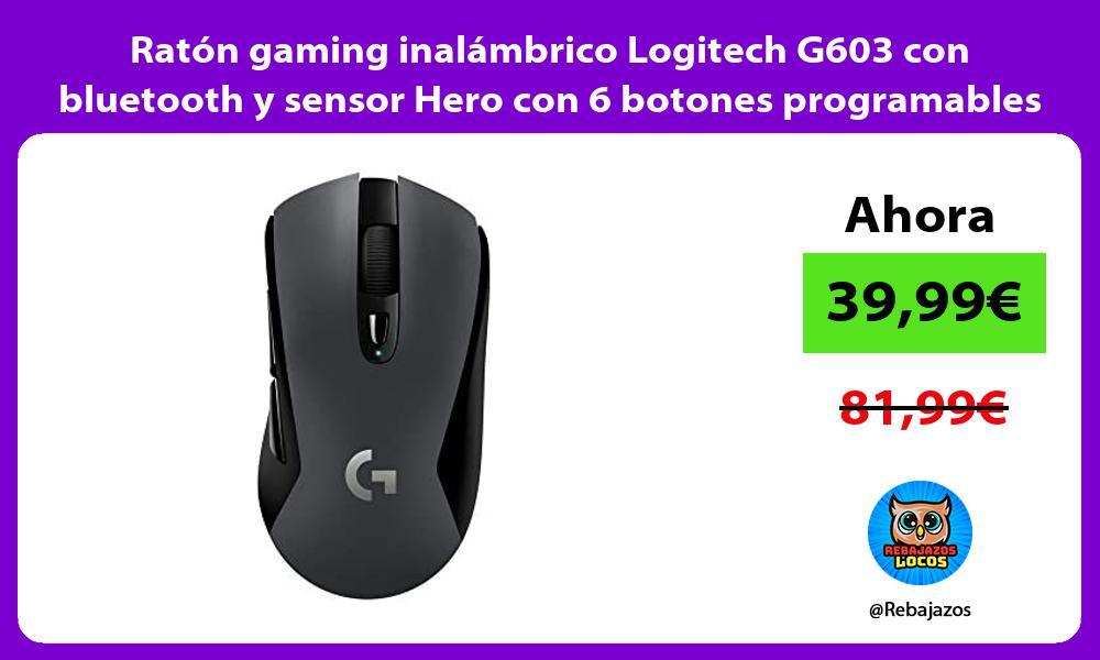 Raton gaming inalambrico Logitech G603 con bluetooth y sensor Hero con 6 botones programables