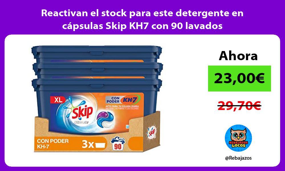 Reactivan el stock para este detergente en capsulas Skip KH7 con 90 lavados