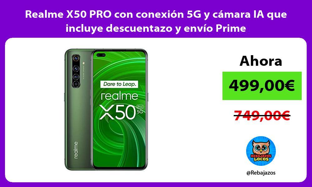 Realme X50 PRO con conexion 5G y camara IA que incluye descuentazo y envio Prime