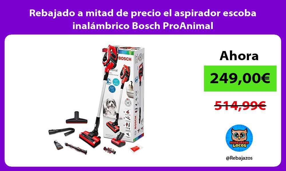 Rebajado a mitad de precio el aspirador escoba inalambrico Bosch ProAnimal