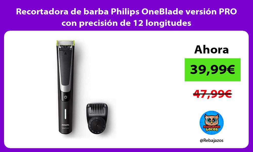 Recortadora de barba Philips OneBlade version PRO con precision de 12 longitudes