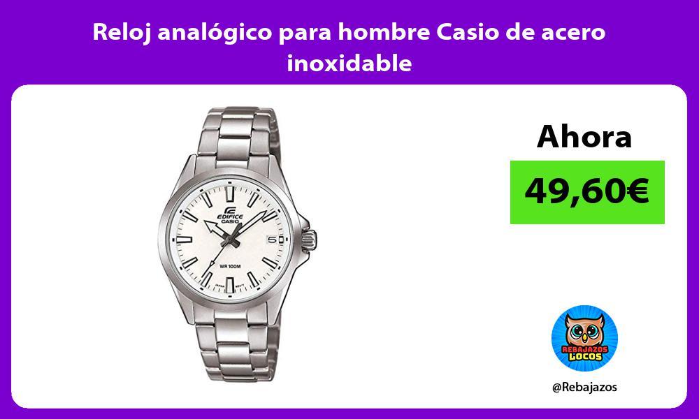 Reloj analogico para hombre Casio de acero inoxidable