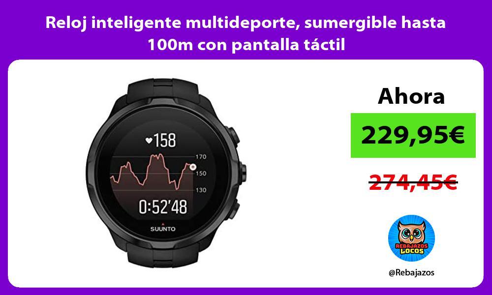 Reloj inteligente multideporte sumergible hasta 100m con pantalla tactil