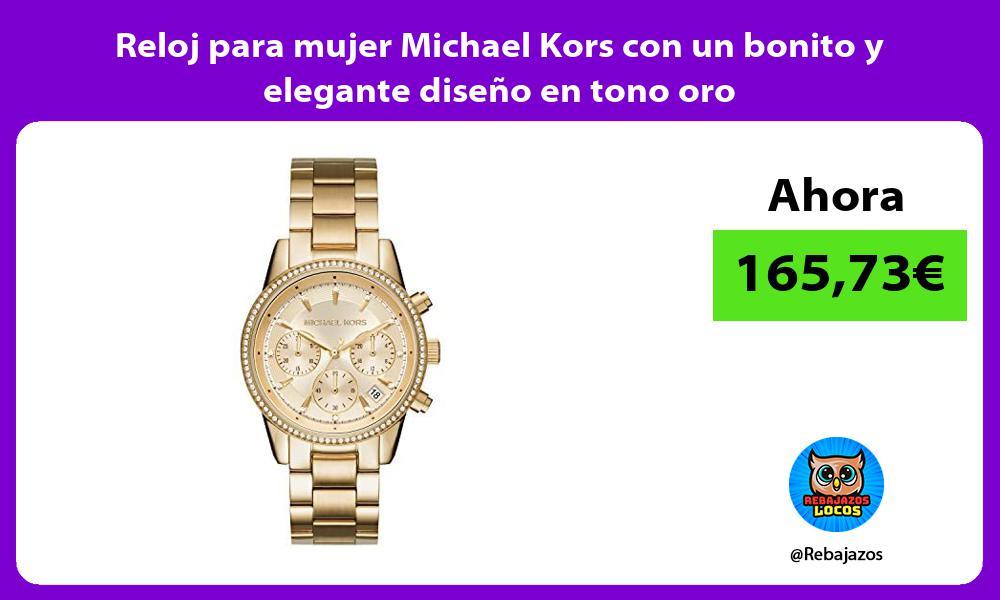 Reloj para mujer Michael Kors con un bonito y elegante diseno en tono oro