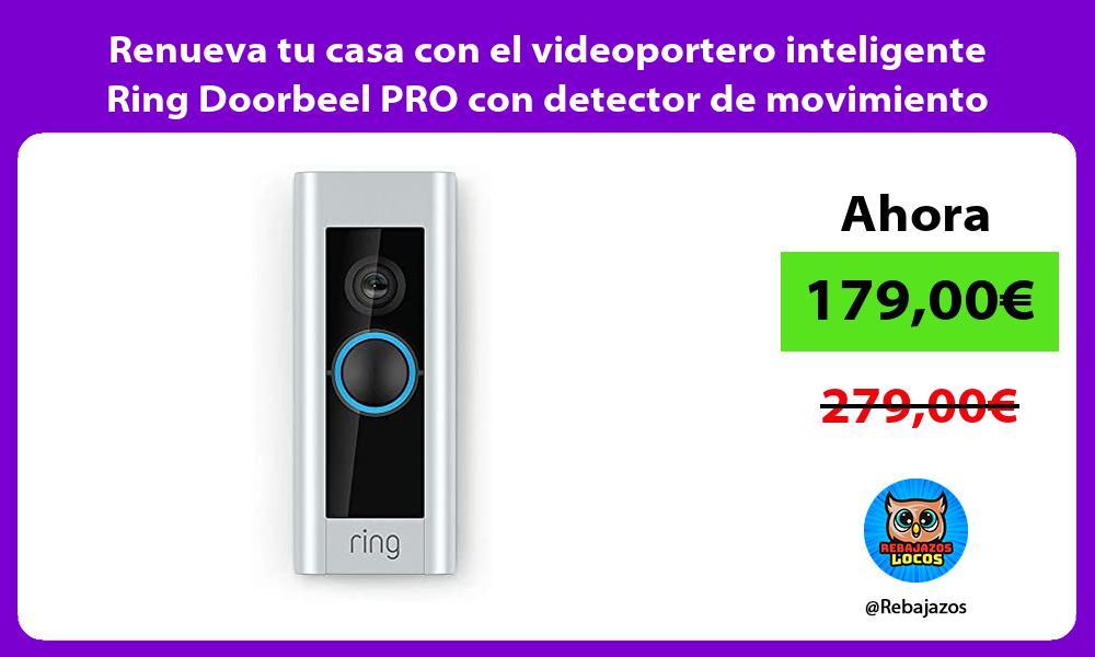 Renueva tu casa con el videoportero inteligente Ring Doorbeel PRO con detector de movimiento