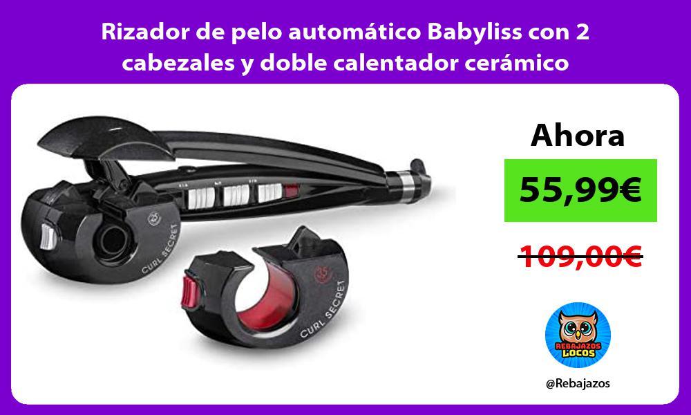 Rizador de pelo automatico Babyliss con 2 cabezales y doble calentador ceramico