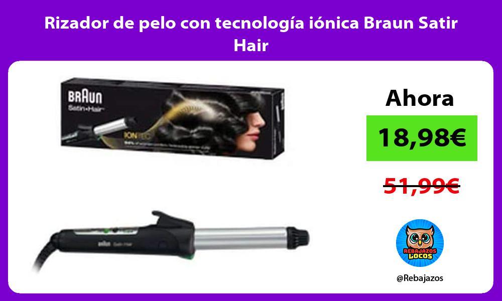 Rizador de pelo con tecnologia ionica Braun Satir Hair