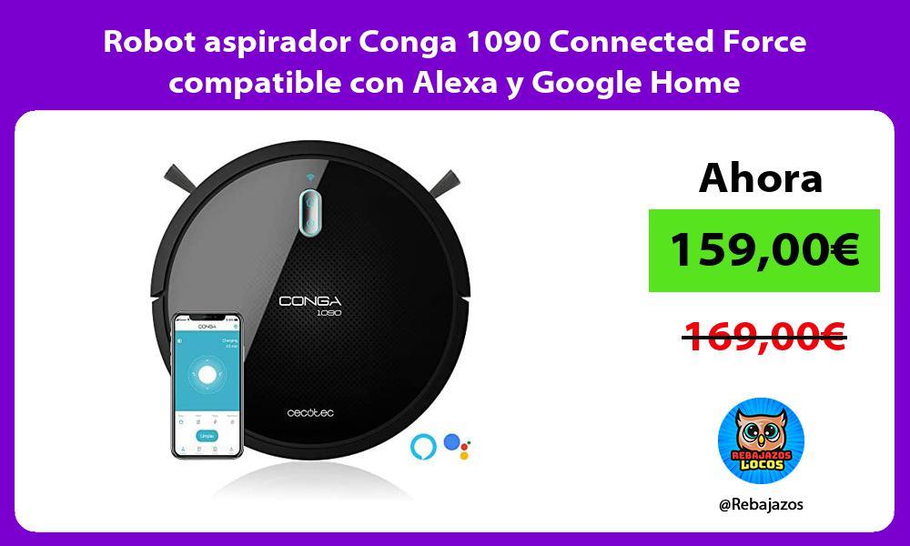 Robot aspirador Conga 1090 Connected Force compatible con Alexa y Google Home