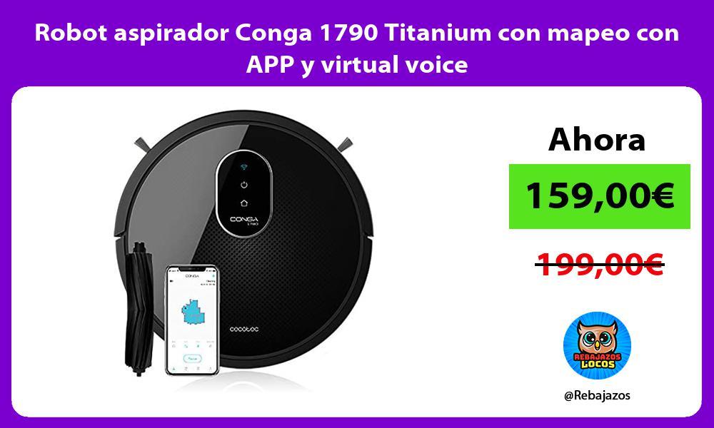 Robot aspirador Conga 1790 Titanium con mapeo con APP y virtual voice