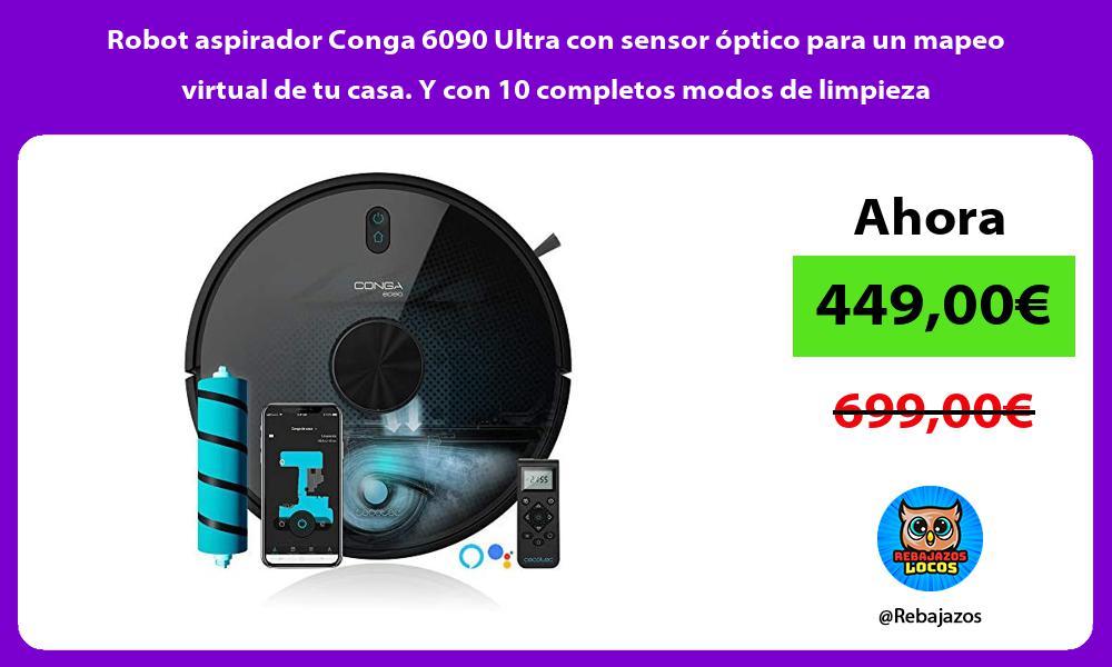 Robot aspirador Conga 6090 Ultra con sensor optico para un mapeo virtual de tu casa Y con 10 completos modos de limpieza