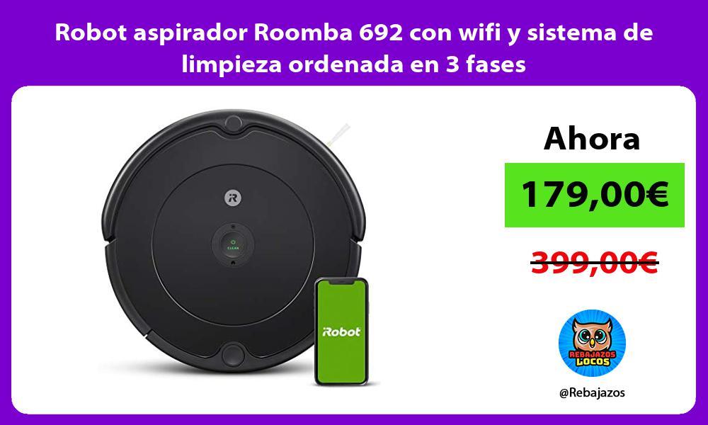 Robot aspirador Roomba 692 con wifi y sistema de limpieza ordenada en 3 fases