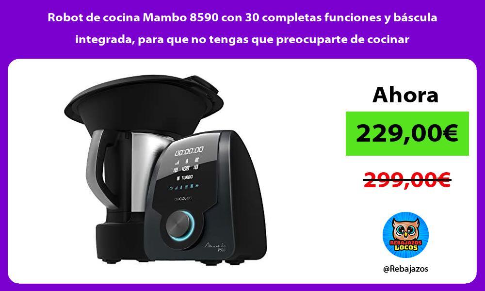 Robot de cocina Mambo 8590 con 30 completas funciones y bascula integrada para que no tengas que preocuparte de cocinar