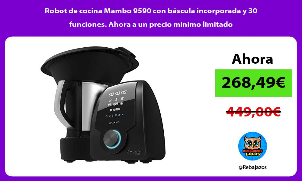 Robot de cocina Mambo 9590 con bascula incorporada y 30 funciones Ahora a un precio minimo limitado