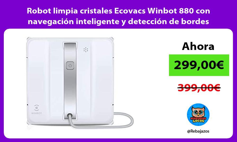 Robot limpia cristales Ecovacs Winbot 880 con navegacion inteligente y deteccion de bordes