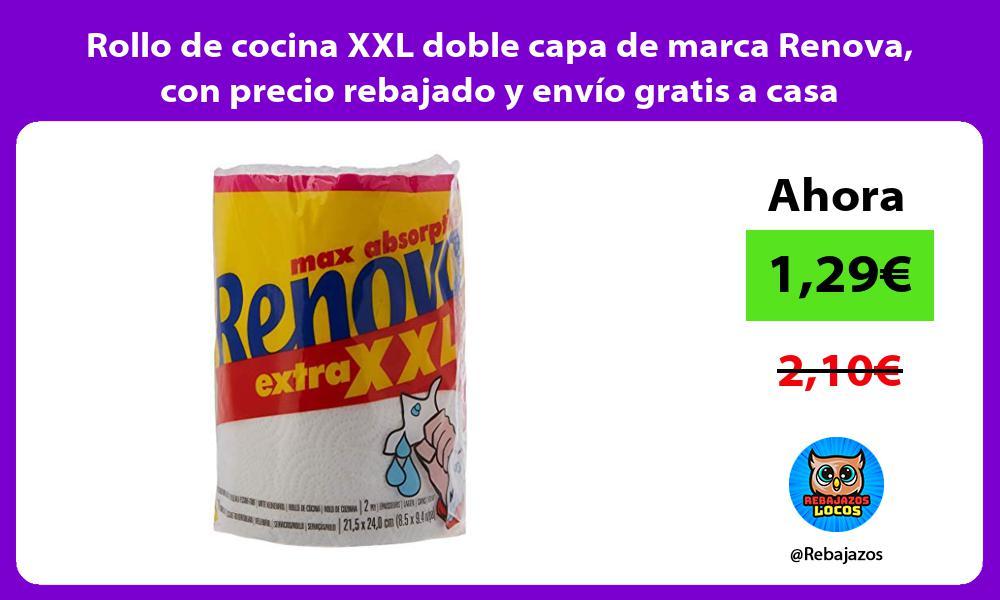 Rollo de cocina XXL doble capa de marca Renova con precio rebajado y envio gratis a casa