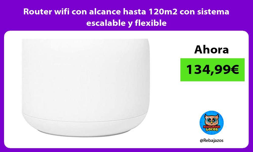 Router wifi con alcance hasta 120m2 con sistema escalable y flexible