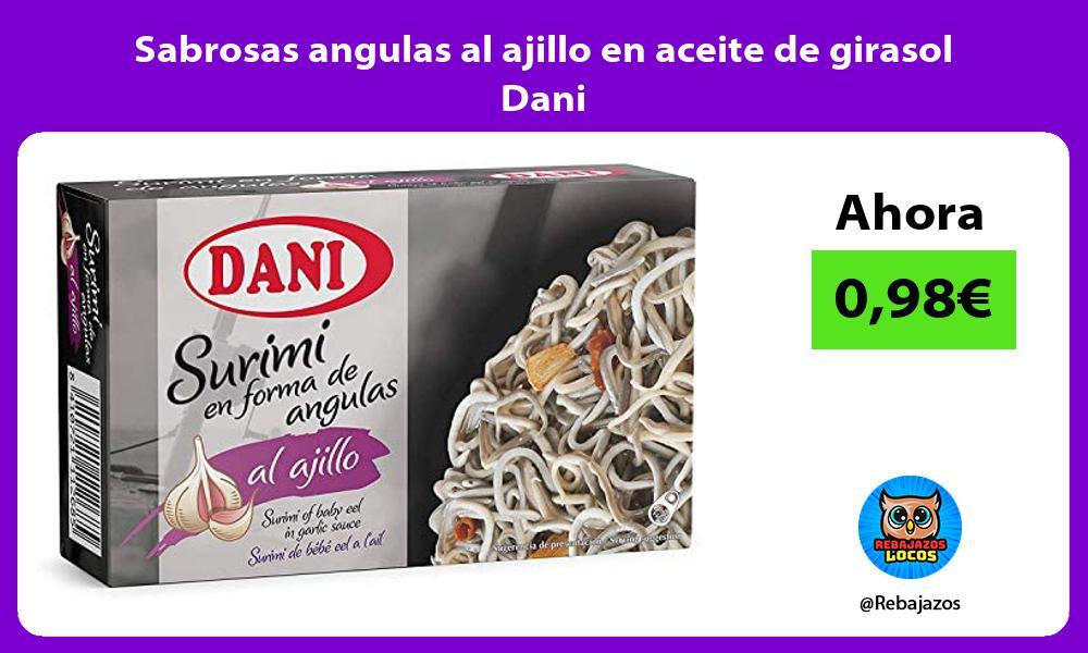 Sabrosas angulas al ajillo en aceite de girasol Dani