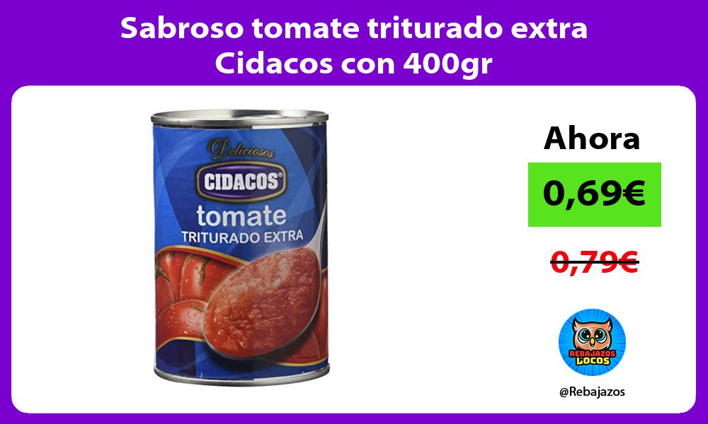 Sabroso tomate triturado extra Cidacos con 400gr