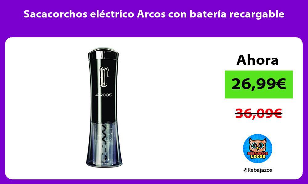 Sacacorchos electrico Arcos con bateria recargable