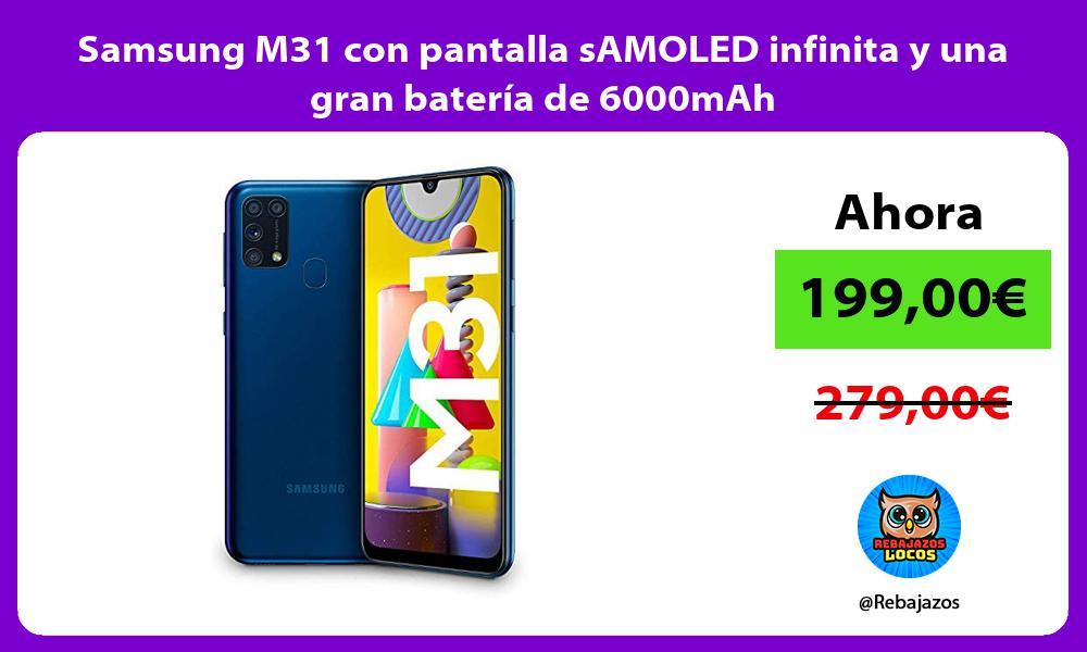 Samsung M31 con pantalla sAMOLED infinita y una gran bateria de 6000mAh